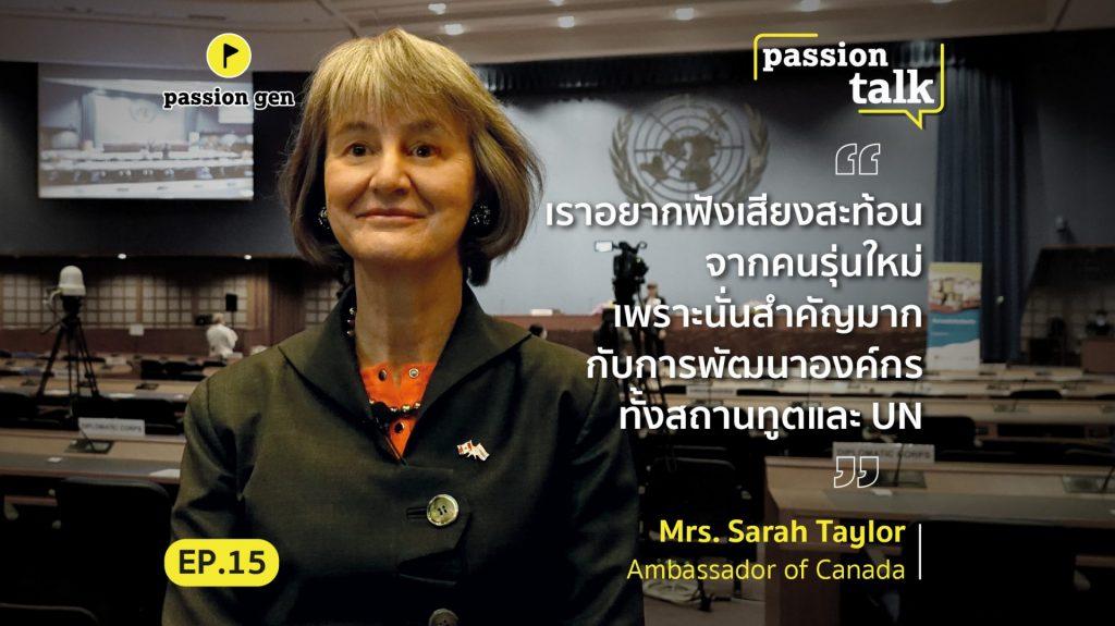 Passion Talk EP.15   Sarah Taylor-สานฝันเด็กไทยสู่นักการทูต